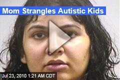 Mom Strangles Autistic Kids