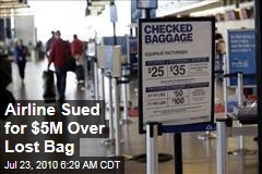 Airline Sued for $5M for Lost Bag