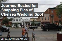 Journos Busted for Snapping Pics of Chelsea Wedding Spot