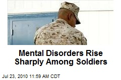 Mental Disorders Rise Sharply Among Soldiers