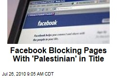 Facebook Blocking Pages With 'Palestinian' in Title