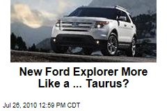 New Ford Explorer More Like a ... Taurus?