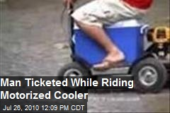 Man ticketed while riding Motorized Cooler