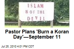 Pastor Plans 'Burn a Koran Day'—September 11