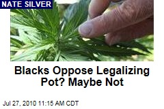 Blacks Oppose Legalizing Pot? Maybe Not