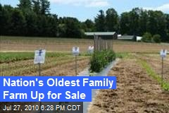 Nation's Oldest Family Farm Up for Sale