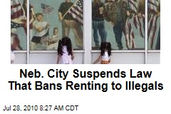 Neb. City Suspends Law That Bans Renting to Illegals