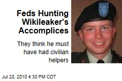 Feds Hunting Wikileaker's Accomplices