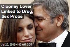 Clooney Lover Linked to Drug, Sex Probe