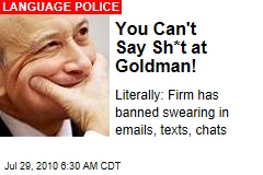 You Can't Say Sh*t at Goldman!