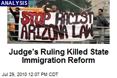Judge's Ruling Killed State Immigration Reform