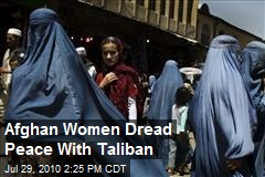 Afghan Women Dread Peace With Taliban