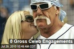 8 Gross Celeb Engagements