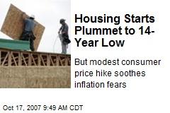 Housing Starts Plummet to 14-Year Low