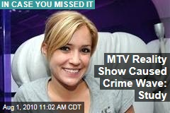 MTV Reality Show Caused Crime Wave: Study