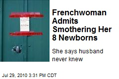 Frenchwoman Admits Smothering Her 8 Newborns