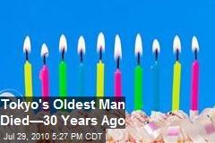 Tokyo's Oldest Man Died 30 Years Ago