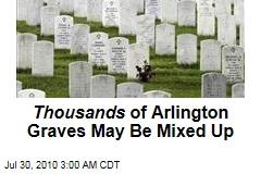 Thousands of Arlington Graves May Be Mixed Up