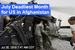 July Deadliest Month for US in Afghanistan