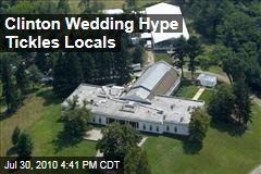 Clinton Wedding Hype Tickles Locals