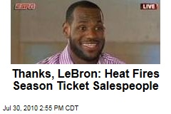 Thanks, LeBron: Heat Fires Season Ticket Salespeople