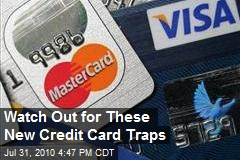 Watch Out for These New Credit Card Traps