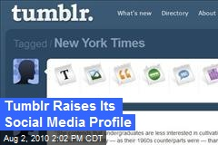 Tumblr Raises Its Social Media Profile