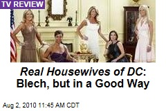 Real Housewives of DC : Blech, but in a Good Way