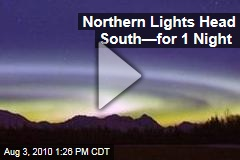Northern Lights Head South—for 1 Night