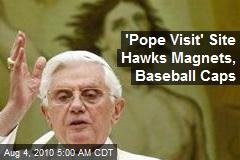 'Sell-a-Pope' Site Hawks Baseball Caps, Fridge Magnets