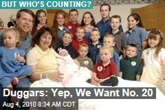 Duggars: Yep, We Want No. 20