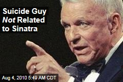 Suicide Guy Not Related to Sinatra
