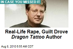 Real-Life Rape, Guilt Drove Dragon Tattoo Author