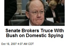 Senate Brokers Truce With Bush on Domestic Spying