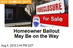 Homeowner Bailout May Be on the Way