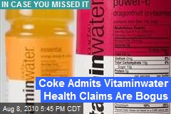 Coke Admits Vitaminwater Health Claims Are Bogus