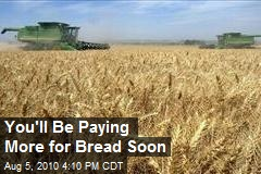 You'll Be Paying More for Bread Soon