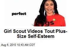 Girl Scout Videos Tout Plus-Size Self-Esteem