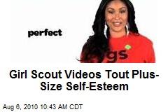 Girl Scout Videos Tout Plus-Size Self-Esteem
