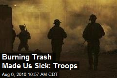 Burning Trash Made Us Sick: Troops