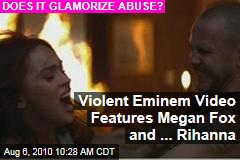 Violent Eminem Video Features Megan Fox and ... Rihanna