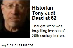 Historian Tony Judt Dead at 62