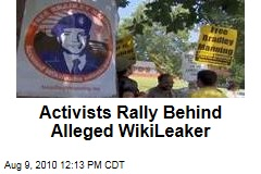 Activists Rally Behind Alleged WikiLeaker