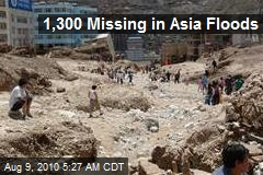 1,300 Missing in Asia Floods