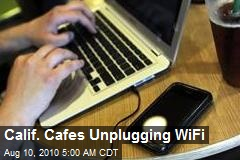 Calif. Cafes Unplugging WiFi