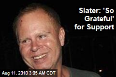 Slater: 'So Grateful' for Support