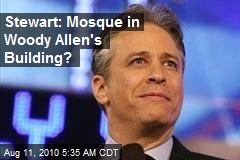 Stewart: Mosque in Woody Allen's Building?