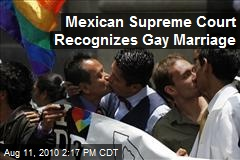Mexican Supreme Court Recognizes Gay Marriage