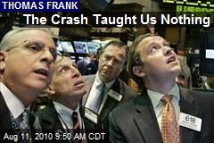 The Crash Taught Us Nothing