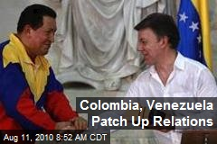 Colombia, Venezuela Patch Up Relations